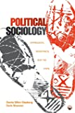 Political Sociology: Oppression, Resistance, and the State