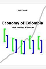 Economy of Colombia (Economy in countries Book 70) Kindle Edition