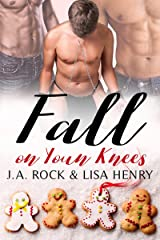 Fall on Your Knees: A M/M/M Holiday Novella Kindle Edition