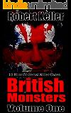 True Crime: British Monsters Vol. 1: 15 Horrific British Serial Killers