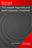 The Instant Hypnosis and Rapid Inductions Guidebook (English Edition)