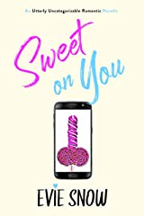 Sweet On You: An Utterly Uncategorizable Romantic Novella Kindle Edition