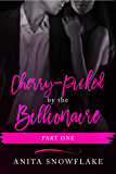 Cherry-Picked by the Billionaire: Part One: BWWM Erotic Romance (Alpha Boss Pregnancy Book 1) (English Edition)