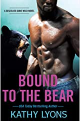 Bound to the Bear (Grizzlies Gone Wild) Paperback