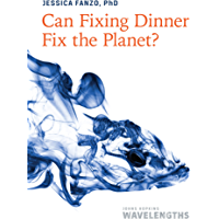 Can Fixing Dinner Fix the Planet? (Johns Hopkins Wavelengths) (English Edition)