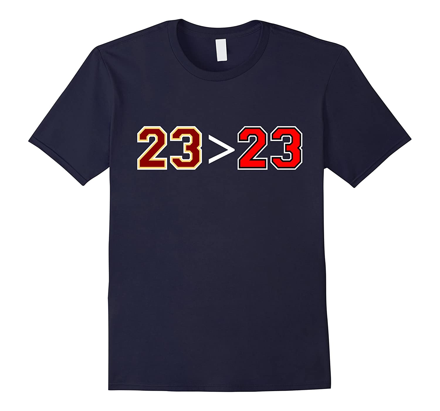 23 is Greater Than 23 Funny T-Shirt-PL