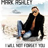 I Will Not Forget You