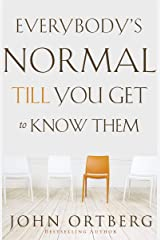 Everybody's Normal Till You Get to Know Them Kindle Edition