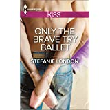 Only the Brave Try Ballet