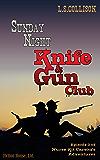 Sunday Night Knife & Gun Club: Episode 3 of Nurse Kit Carson's Adventures (Kit Carson's Knife and Gun Club)
