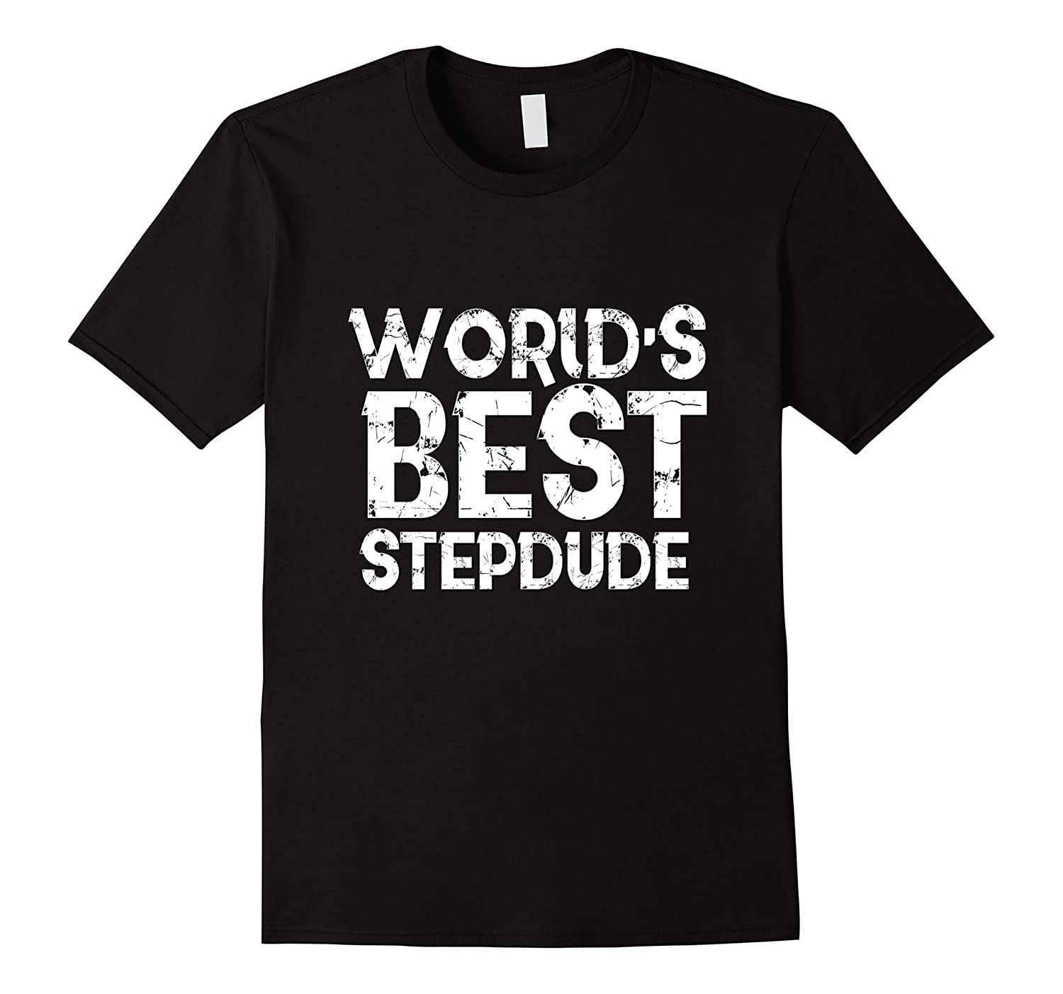 40cd3a0d3 Worlds Best Stepdude Shirt Step Father Day Gift Dude Dad-TD – theteejob