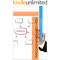 Vida y Obra Organizacional: Relatos de Consultoría