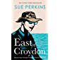 East of Croydon: Blunderings through India and South East Asia
