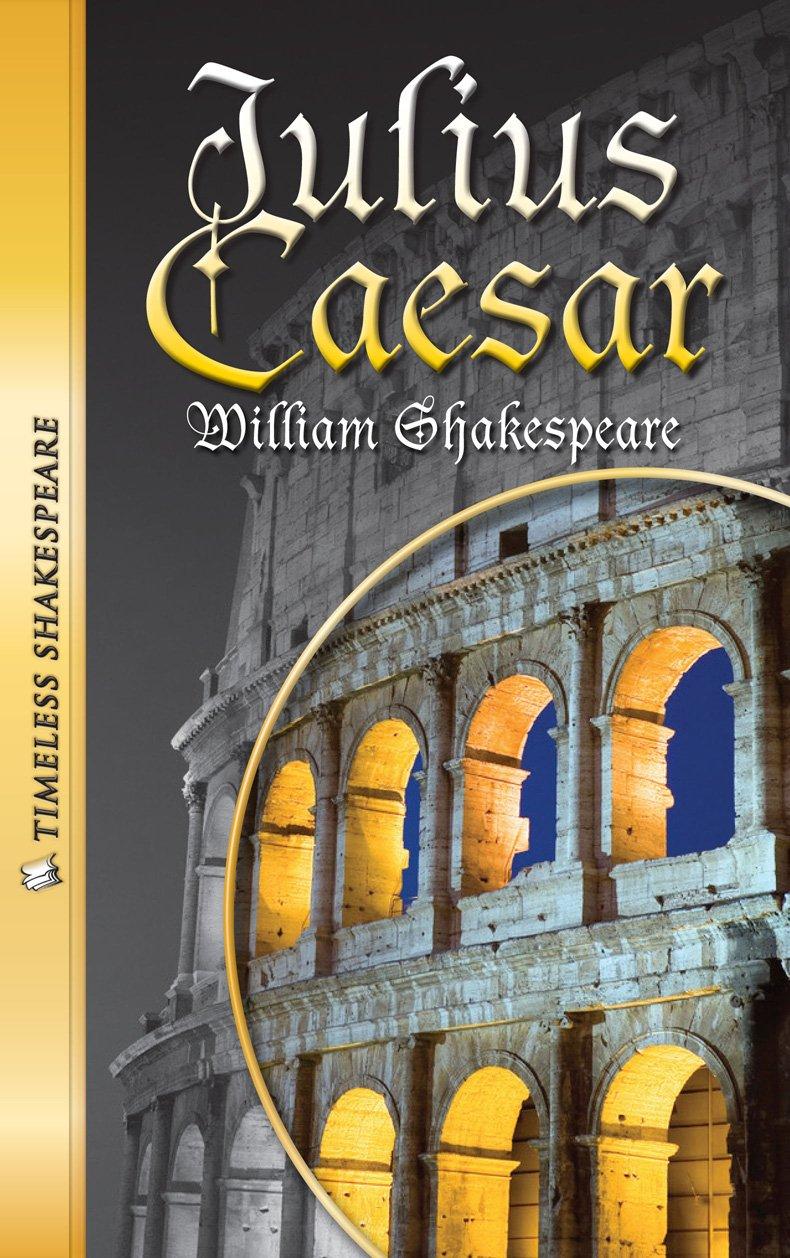 Read Online Julius Caesar- Timeless Shakespeare pdf epub