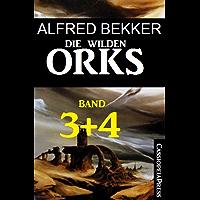 Die wilden Orks, Band 3 und 4: Cassiopeiapress Fantasy Doppelband: Zwei Abenteuer um Elben und Orks in Athranor (German Edition)