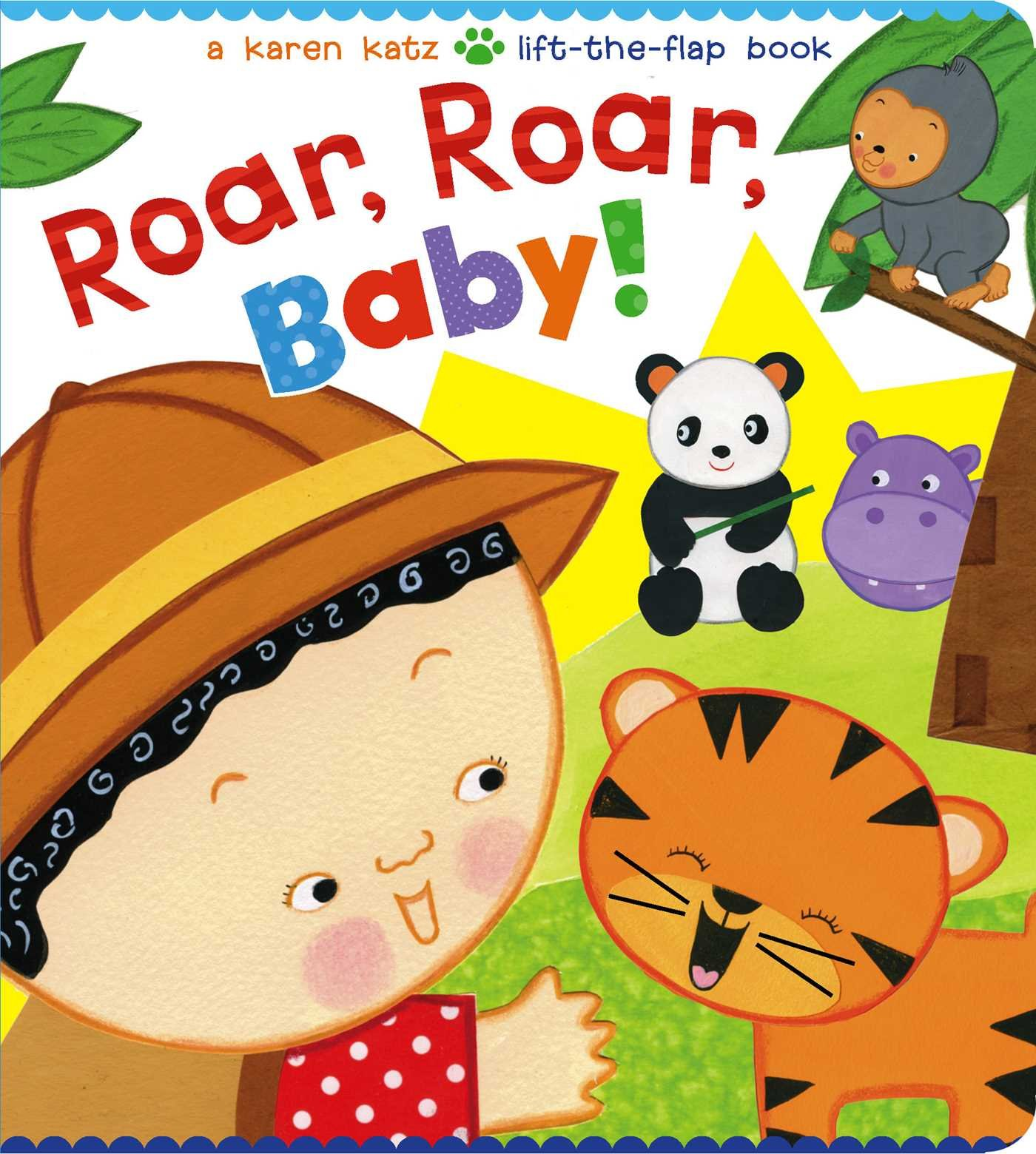 Roar, Roar, Baby!: A Karen Katz Lift-the-Flap Book (Karen Katz Lift-the-Flap Books) PDF