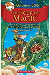 Geronimo Stilton and the Kingdom of Fantasy #8 - The Hour of Magic Hardcover