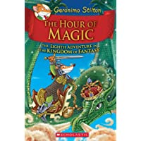 Geronimo Stilton and the Kingdom of Fantasy #8 - The Hour of Magic