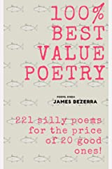 100% Best Value Poetry: 221 Silly Poems for the Price of 20 Good Ones! Kindle Edition