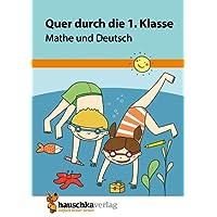 Quer durch die 1. Klasse, Mathe und Deutsch - Übungsblock (Lernspaß Übungsblöcke, Band 661)