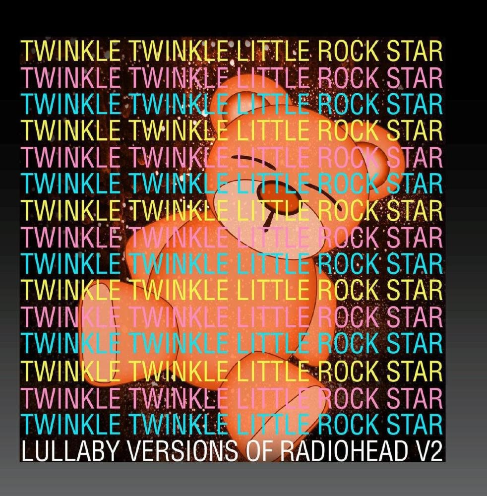 Twinkle Twinkle Little Rock Star Lullaby Versions Of Radiohead V2
