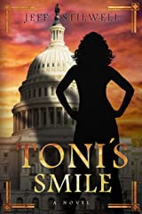 Toni's Smile: A novel about power and the first Blatina President of the United States Paperback