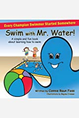 Swim with Mr. Water: A simple and fun book about learning to swim Paperback