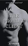 The Problem Client (Men of Café Seuil Book 1)