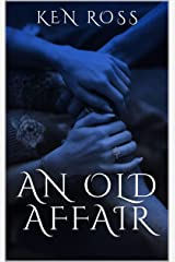 AN OLD AFFAIR Kindle Edition