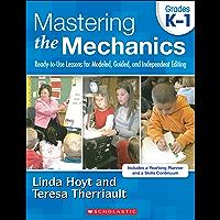 Mastering the Mechanics: Grades K–1