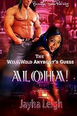 The Wild, Wild Anybody's Guess: Aloha! Kindle Edition