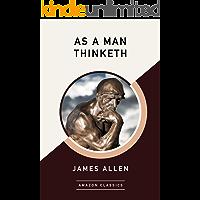 As a Man Thinketh (AmazonClassics Edition)