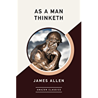 As a Man Thinketh (AmazonClassics Edition) (English Edition)