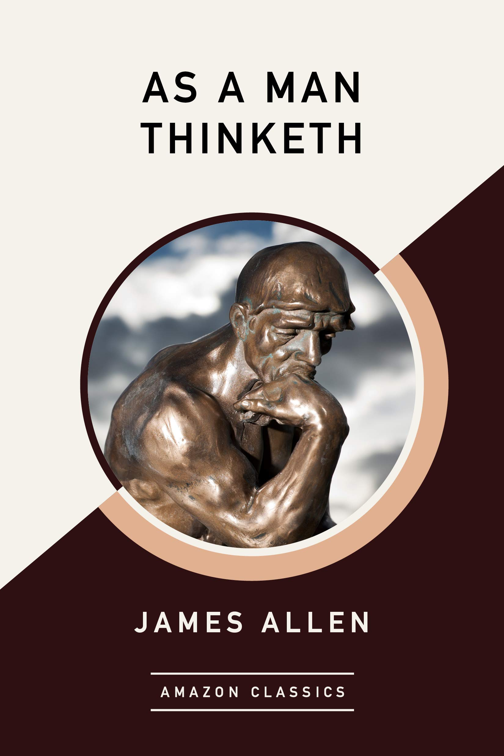 As A Man Thinketh  AmazonClassics Edition   English Edition