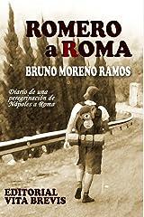 Romero a Roma: Diario de una peregrinación de Nápoles a Roma (Spanish Edition) Kindle Edition