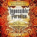 Impossible Paradise: Endless Horizons Sagas, Season One Prologue Audiobook by Leeland Artra Narrated by Don Foote