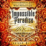 Impossible Paradise: Endless Horizons Sagas, Season One Prologue | Leeland Artra