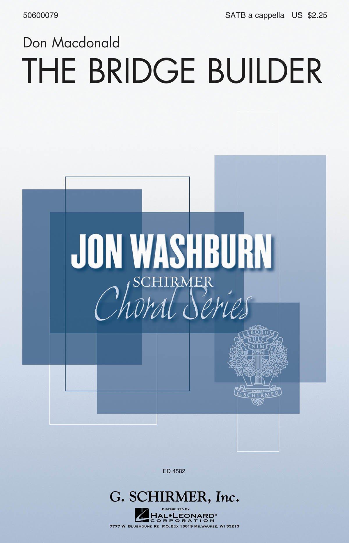 Download The Bridge Builder - Jon Washburn Choral Series - SATB divisi a cappella - SATB ACAPPEL - Sheet Music pdf