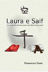 Laura e Saif: Chi può dire di non aver mai ferito nessuno? (Italian Edition) Kindle Edition