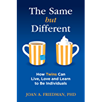 The Same but Different: How Twins Can Live, Love and Learn to Be Individuals