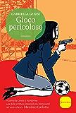 Gioco pericoloso: La quarta indagine del commissario Lolita Lobosco (Il commissario Lolita Lobosco)