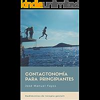 Contactonomía para principiantes: Rudimentos de terapia gestalt