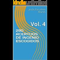 290 ACERTIJOS DE INGENIO ESCOGIDOS: Vol. 4