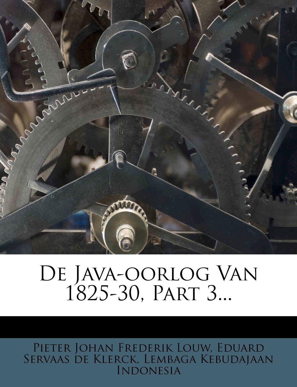 Download De Java-oorlog Van 1825-30, Part 3... (Dutch Edition) PDF