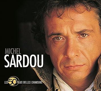 les 50 plus belles chansons michel sardou