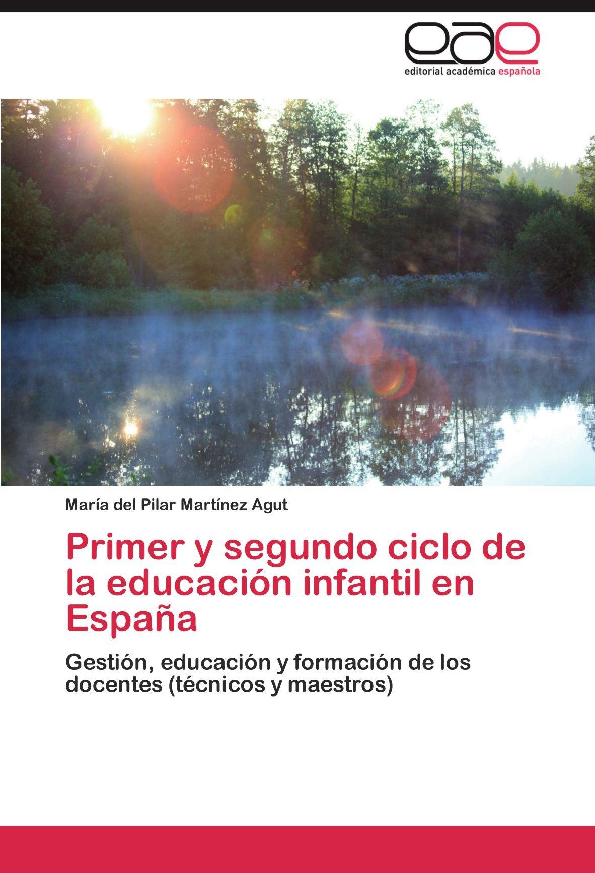 Primer y segundo ciclo de la educación infantil en España: Amazon.es: Martínez Agut María del Pilar: Libros