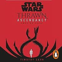 Star Wars: Thrawn Ascendancy, Book 2: Greater Good