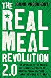 The Real Meal Revolution 2.0: The upgrade to the radical, sustainable approach to healthy eating that has taken the world by storm