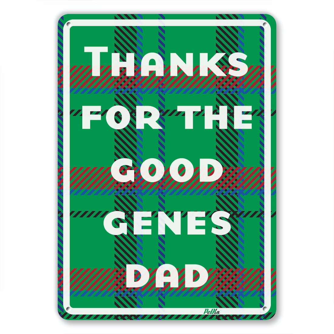 Black on Wood Grain PetKa Signs and Graphics PKFD-0072-NA/_7x10Thanks For The Good Genes Dad Aluminum Sign 7 x 10