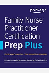 Family Nurse Practitioner Certification Prep Plus: Proven Strategies + Content Review + Online Practice (Kaplan Test Prep) Kindle Edition